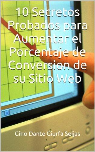 10 Secretos Probados para Aumentar el Porcentaje de Conversion de su Sitio Web