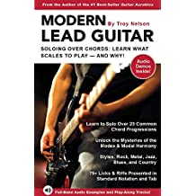 Modern Lead Guitar: Soloing Over Chords: Learn What To Play — And Why! (English Edition)