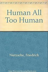 Human All Too Human