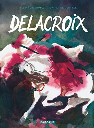 Delacroix - tome 0 - Delacroix par Meurisse Catherine