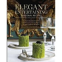 Elegant Entertaining: Seasonal Recipes from the American Ambassador's Residence in Paris by Stapleton, Dorothy Walker, Excoffier, Philippe (2009) Hardcover