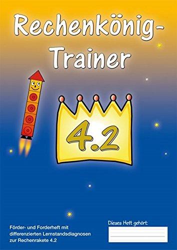 Rechenkönig-Trainer 4.2 (Rechenrakete-Reihe / aus RR 10, RR 20, RR 100, RR Über den Zehner (ZÜ), RR Einmaleins, RR 1000, RR 3.2, RR Millionen und RR 4.2)