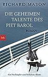 Die geheimen Talente des Piet Barol: Roman