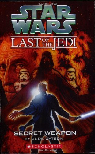 Secret Weapon (Star Wars: Last of the Jedi, Book 7) by Jude Watson (2007-04-01) par Jude Watson