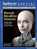 Mensch-Maschine-Visionen: Wie Biologie und Technik verschmelzen (Spektrum Spezial - Physik, Mathematik, Technik) -