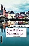 Das Kafka-Manuskript: Kriminalroman (Kriminalromane im GMEINER-Verlag)
