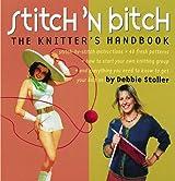 Stitch 'n Bitch: The Knitter's Handbook by Debbie Stoller (2000-09-29)