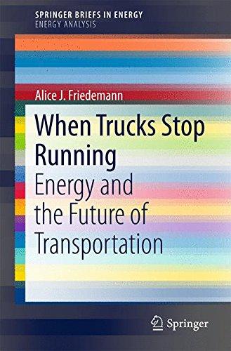 When Trucks Stop Running: Energy and the Future of Transportation par Alice J. Friedemann
