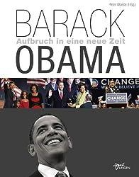 Barack Obama: Aufbruch in eine neue Zeit