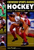 Hockey: Skills. Techniques. Tactics (Crowood Sports Guides)