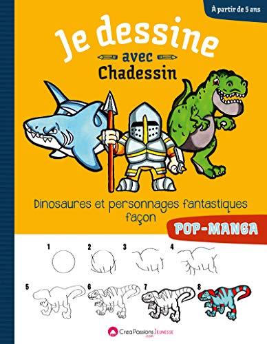 Je dessine avec Chadessin : dinosaures et personnages fantastiques par  Chadi Atie