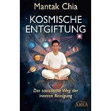 Kosmische Entgiftung: Der taoistische Weg der inneren Reinigung (German Edition)