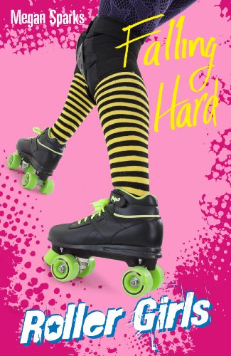 Falling Hard (Roller Girls Book 1) (English Edition) par Megan Sparks