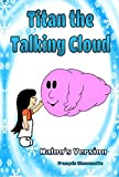 Children's Books: Titan the Talking Cloud: Kids Books ages 4-8 (FREE VIDEO AUDIO BOOK INCLUDED) (Bedtime stories for children) (Naloo and the Zirons Collection 2)