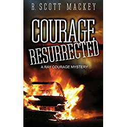 Courage Resurrected: A Ray Courage Mystery (Ray Courage Private Investigator Series Book 3)