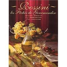 Rossini : Les Péchés de gourmandise