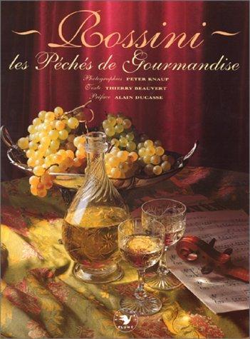 Rossini : Les Péchés de gourmandise par Thierry Beauvert