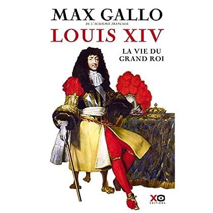 Louis XIV - La Vie du grand roi (Hors collection)