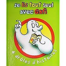 Je lis tout seul avec Gafi 4 droles d'histoires. Par Ann Rocard, Didier Levy et Mymi Doinet, Illustrations de Merel. Editions France Loisirs