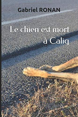Le chien est mort à Calig par Gabriel RONAN