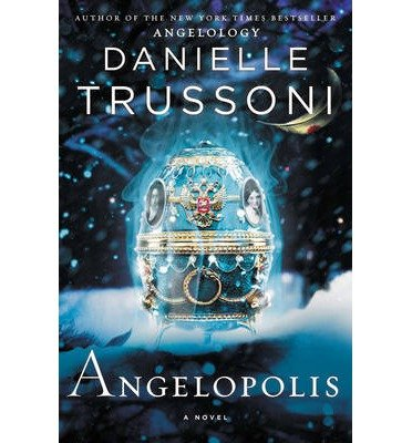 { [ ANGELOPOLIS (ANGELOLOGY #2) ] } By Trussoni, Danielle (Author) Mar-26-2013 [ Hardcover ]