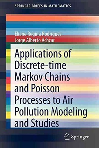 [(Applications of Discrete-time Markov Chains and Poisson Processes to Air Pollution Modeling and Studies)] [By (author) Eliane Regina Rodrigues ] published on (August, 2012)