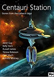 Centauri Station: Six Stories from the Galaxy's Edge