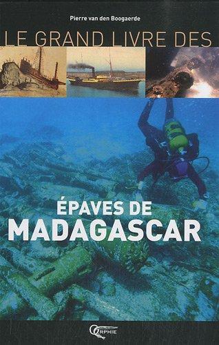 Le Grand Livre des Epaves de Madagascar par Pierre Van den Boogaerde