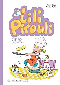 Lili Pirouli, tome 5 : C'est moi la cheffe ! par Nancy Guilbert