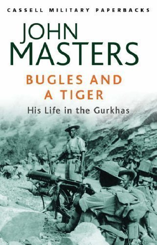 Bugles and a Tiger: My Life in the Gurkhas (Cassell Military Paperbacks) by Masters, John New Edition (2012)