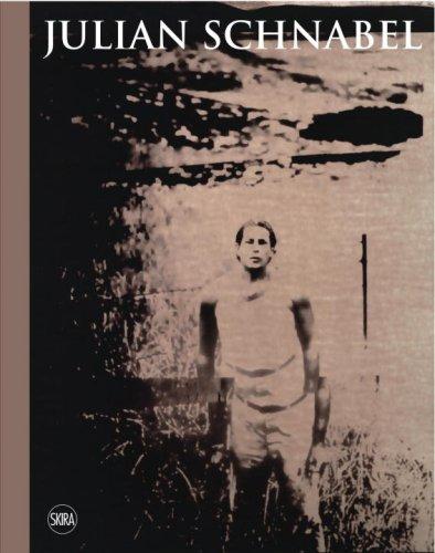 Julian Schnabel: Paintings 1976-2007