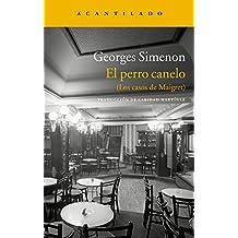 El perro canelo: Los casos de Maigret (Narrativa del Acantilado nº 36)