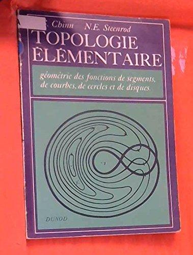 Broché - Topologie élémentaire - géométrie des fonctions de segments, de courbes, de cercles et de disques