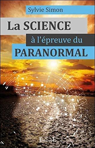 La Science à l'épreuve du paranormal par Sylvie Simon