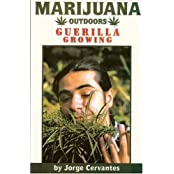 Marijuana Outdoors : Guerilla Growing by Jorge Cervantes (2000-01-01)