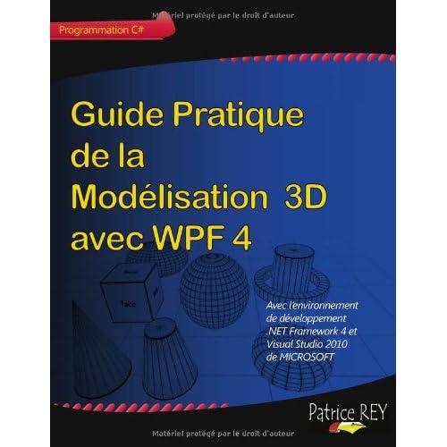 Guide pratique de la modélisation 3D avec WPF 4