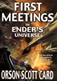 First Meetings in Ender's Universe (Other Tales from the Ender Universe) by Orson Scott Card (2004-09-01)