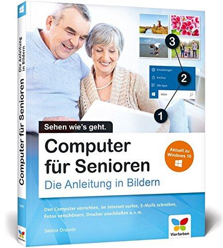 Computer für Senioren: Die Anleitung in Bildern. Aktuell zu Windows 10