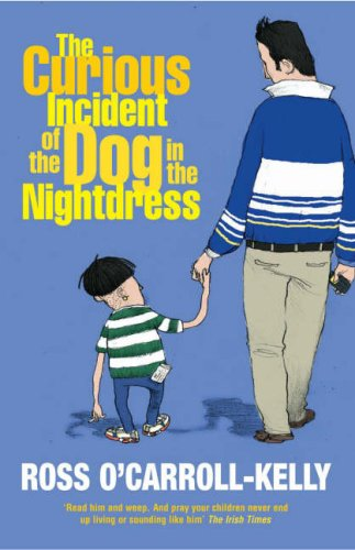 The Curious Incident of the Dog in the Nightdress (Ross O'carroll-Kelly)