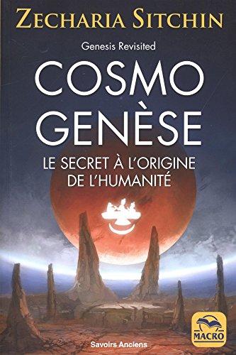 Cosmo Genèse: Le secret à l'origine de l'humanité par Sitchin Zecharia