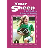Your Sheep: A Kid's Guide to Raising and Showing (English Edition)