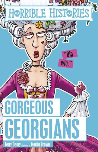 Gorgeous Georgians (Horrible Histories) -