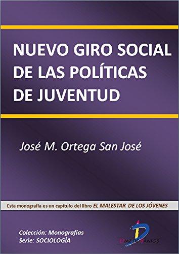 Nuevo giro social de las políticas de juventud  (Este capítulo pertenece al libro El malestar de los jóvenes): 1 por José Miguel Ortega San José