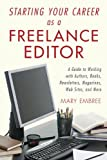 Telecharger Livres Starting Your Career As A Freelance Editor A Guide to Working with Authors Books Newsletters Magazines Web Sites and More by Mary Embree 3 May 2012 Paperback (PDF,EPUB,MOBI) gratuits en Francaise