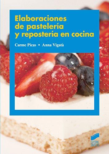 Elaboraciones de pastelería y repostería en cocina por Carme/Vigatà, Anna Picas