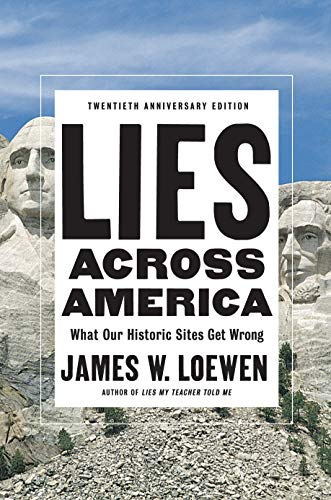 Lies Across America: What Our Historic Sites Get Wrong (English Edition)