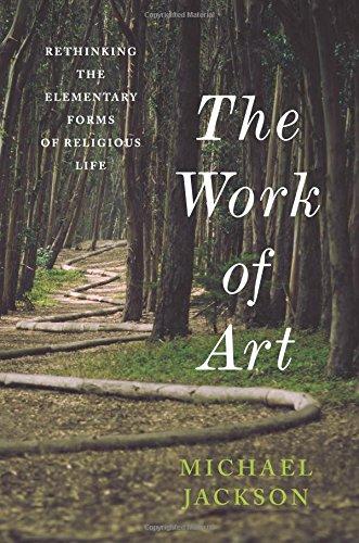 Work of Art (Insurrections: Critical Studies in Religion, Politics, and Culture) por Michael Jackson