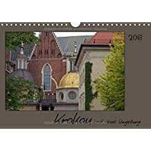 Krakau und seine Umgebung (Wandkalender 2018 DIN A4 quer): Krakau, die Haupstadt der historischen Region und heutigen Wojewodschaft Kleinpolen. (Monatskalender, 14 Seiten ) (CALVENDO Orte)