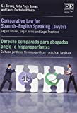 Comparative Law for Spanish-English Speaking Lawyers: Legal Cultures, Legal Terms and Legal Practices