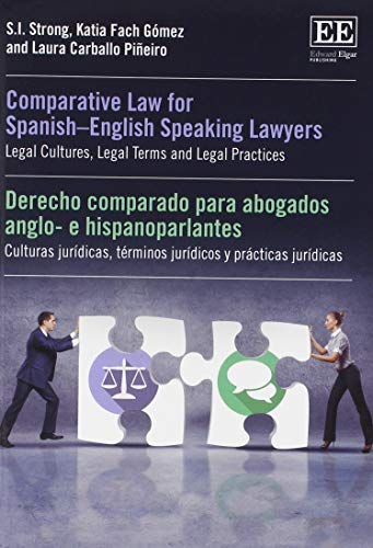 Comparative Law for Spanish-English Speaking Lawyers / Derecho comparado para abogados anglo-e hispanoparlantes: Legal Cultures, Legal Terms and Legal ... terminus juridicos y practicas juridicas par S. I. Strong